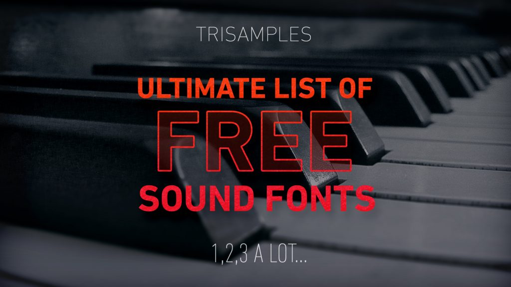 Ultimate List of Free Soundfonts - TriSamples